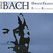 Solo Bach by Horacio Franco
