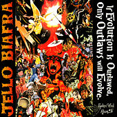 Play & Download If Evolution Is Outlawed, Only Outlaws... by Jello Biafra | Napster