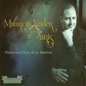Mauricio Náder à Paris: Música para Piano de las Américas by Mauricio Náder