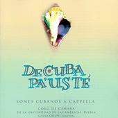 De Cuba, Pa'Uste by Puebla Coro de Cámara de la Universidad de las Américas