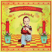 Incendiary Kid by Dana Cooper