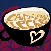 Café Con Leche by Various Artists