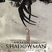 Awaken the Shadowman (Original Motion Picture Soundtrack) by Douglas Pipes