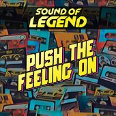 Push the Feeling on (Radio Edit) de Sound Of Legend