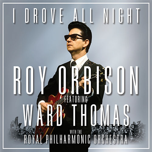 I Drove All Night by Roy Orbison