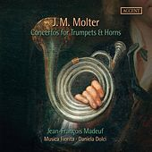 J.M. Molter: Concertos for Trumpets & Horns by Various Artists