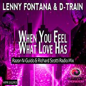 When You Feel What Love Has (Razor-N-Guido & Richard Scotti Radio Mix) by D-Train