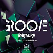 GROOVE Bangers (Selected By Bsharry) by Various Artists