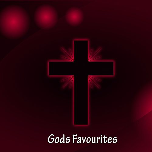 Gods Favourites by Praise and Worship
