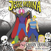 Chasin' Franklin (feat. Kool Keith) by Jesse Medina