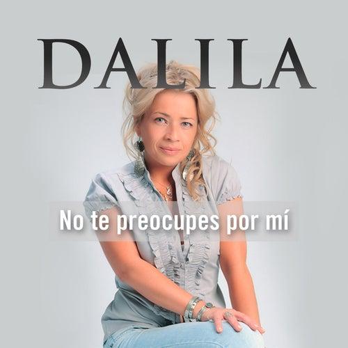 No Te Preocupes por Mi by Dalila