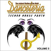 Danceteria Vol.5 - The original Rhythm of the night - Techno-House Party by Various Artists