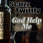 God Help Me by Scuzz Twittly (1)