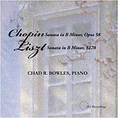Chopin / Liszt Sonatas by Chad R. Bowles