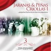 Serie Orgullosos: Jaranas & Peñas Criollas I, Vol. 3 by Various Artists