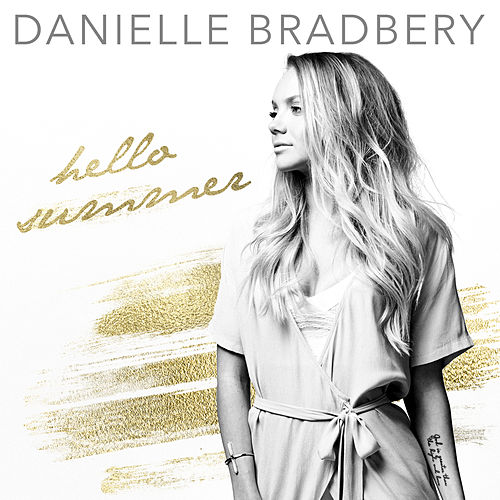 Hello Summer by Danielle Bradbery