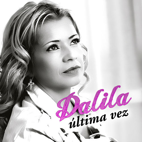 Ultima Vez by Dalila
