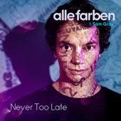 Never too Late von Alle Farben