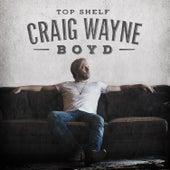 Top Shelf by Craig Wayne Boyd