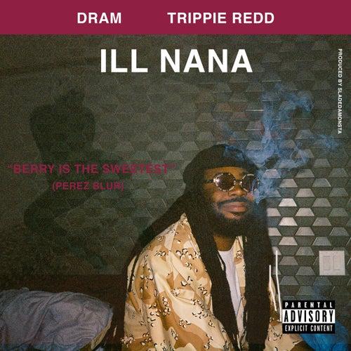 Ill Nana (feat. Trippie Redd) by D.R.A.M.