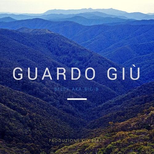 Guardo Giù by Big B