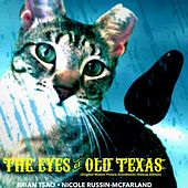 The Eyes of Old Texas (Original Motion Picture Soundtrack) (Deluxe Edition) by Various Artists