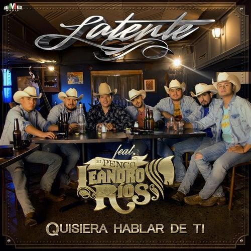 Quisiera Hablar de Ti (feat. Leandro Ríos) de Latente