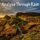 Analyse Through Rain by Rain Sounds Sleep