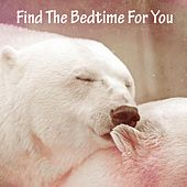 Find The Bedtime For You by Deep Sleep Relaxation