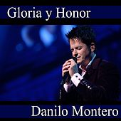 Gloria y Honor by Danilo Montero