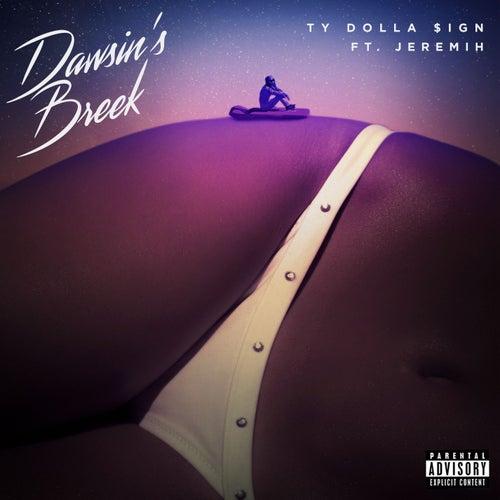 Dawsin's Breek (feat. Jeremih) by Ty Dolla $ign