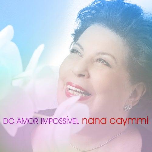 Do Amor Impossível by Nana Caymmi