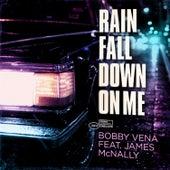 Rain Fall Down on Me by Bobby Vena