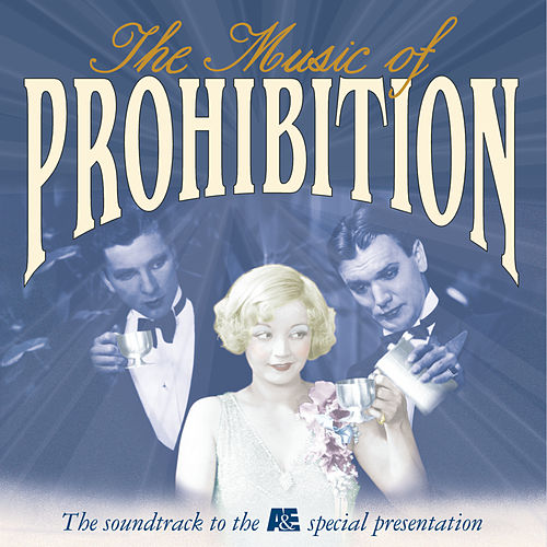 Play & Download The Music Of Prohibition by Various Artists | Napster