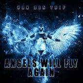 Angels Will Fly Again by Van der Trip