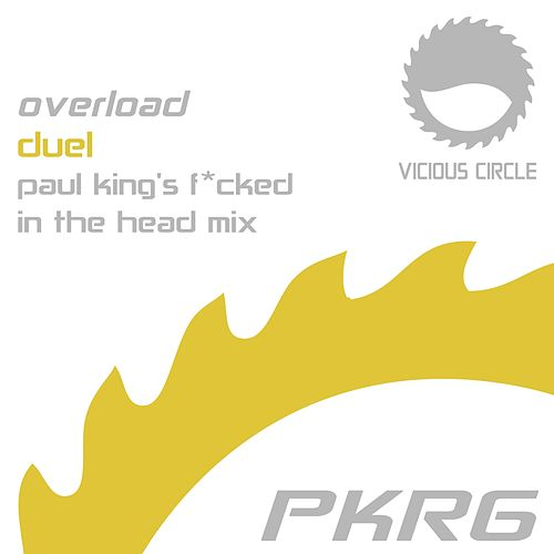 Duel (Paul King's F*cked In The Head Mix) by Overload