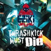 Thrashkick Must Die V1.0 - EP by Various Artists