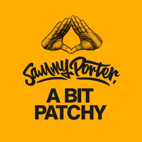 A Bit Patchy by Sammy Porter