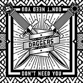 Don't Need You by Daggers
