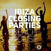 Ibiza Closing Parties - Beach House by Various Artists