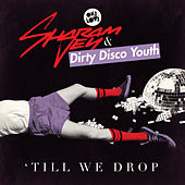 Till We Drop by Dirty Disco Youth