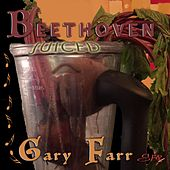 Beethoven Juiced by Gary Farr