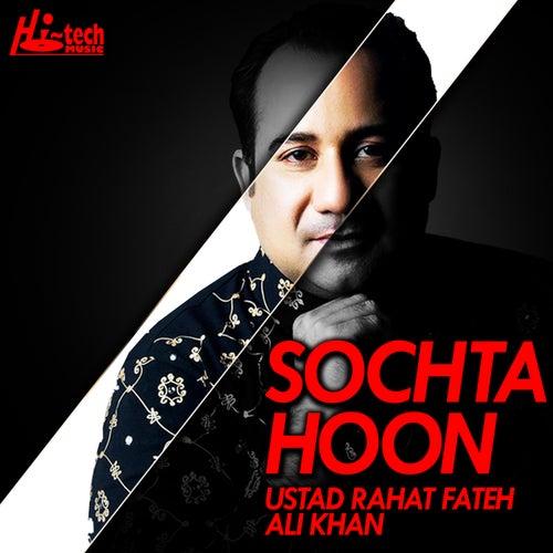 Sochta Hoon by Rahat Fateh Ali Khan