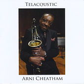 Telacoustic (Live) by Arni Cheatham