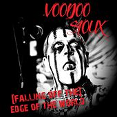 (Falling off The) Edge of the World by Voodoo Sioux