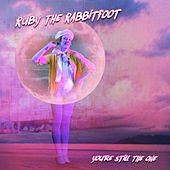 You're Still the One by Ruby the Rabbitfoot