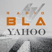Radio Bla by Yahoo