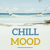 Chill Mood by Various Artists