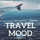 Travel Mood by Various Artists