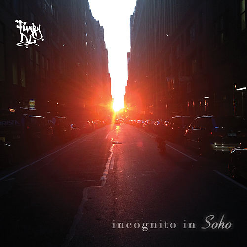 Incognito in Soho by Funky DL